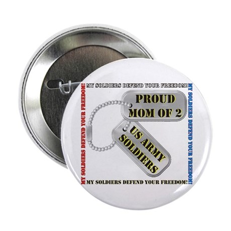 """Proud Mom of 2 US Army Soldiers 2.25"""" Button"""