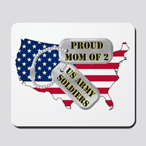 Proud Mom of 2 US Army Soldiers Mousepad