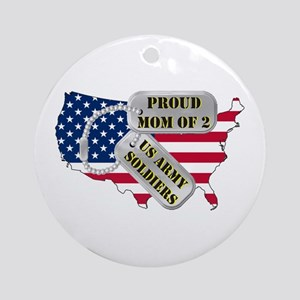 Proud Mom of 2 US Army Soldiers Ornament (Round)