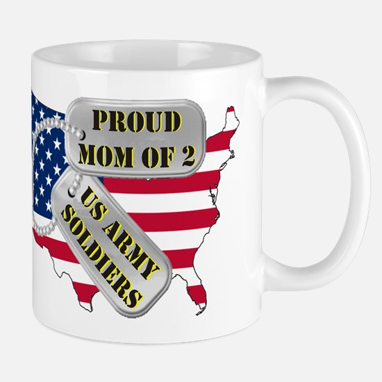 Proud Mom of 2 US Army Soldiers Mug