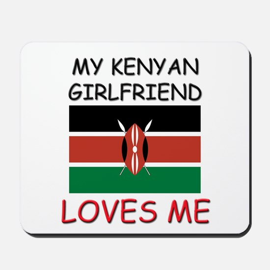 My Kenyan Girlfriend Loves Me Mousepad
