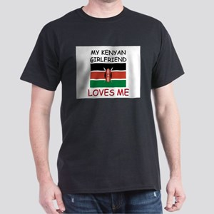 My Kenyan Girlfriend Loves Me Dark T-Shirt