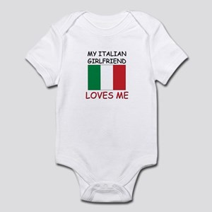 My Italian Girlfriend Loves Me Infant Bodysuit