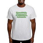 I'm NOT Irish - Don't Kiss Me! Light T-Shirt