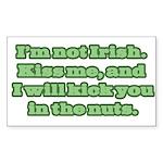 I'm NOT Irish - Don't Kiss Me! Sticker (Rectangula