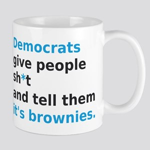 Democrats give people sh*t and tell them it's brow