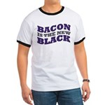 Bacon Is The New Black Ringer T
