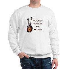 Mandolin players duet better Sweatshirt