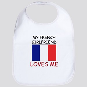 My French Girlfriend Loves Me Bib