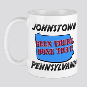 johnstown pennsylvania - been there, done that Mug