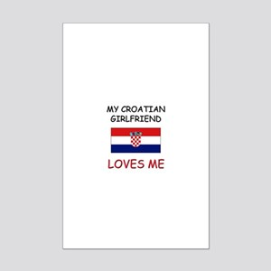 My Croatian Girlfriend Loves Me Mini Poster Print