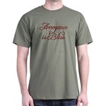 Arrogance Dark T-Shirt