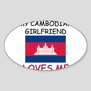 My Cambodian Girlfriend Loves Me Oval Sticker