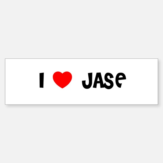 I LOVE JASE Bumper Bumper Bumper Sticker