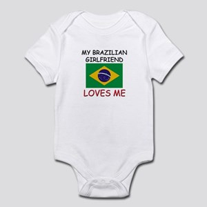 My Brazilian Girlfriend Loves Me Infant Bodysuit