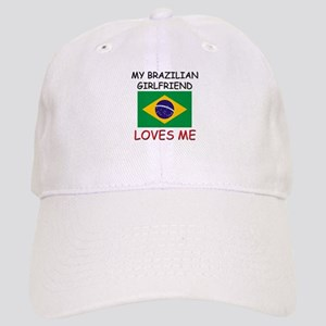 My Brazilian Girlfriend Loves Me Cap