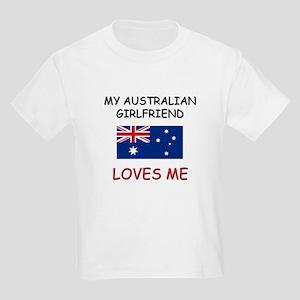 My Australian Girlfriend Loves Me Kids Light T-Shi