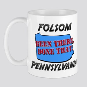 folsom pennsylvania - been there, done that Mug