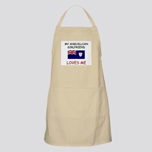 My Anguillian Girlfriend Loves Me BBQ Apron