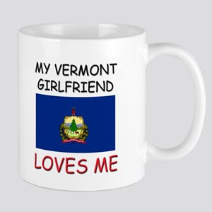 My Vermont Girlfriend Loves Me Mug