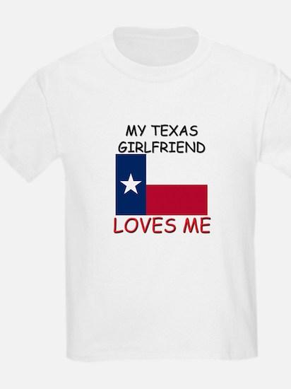 My Texas Girlfriend Loves Me T-Shirt