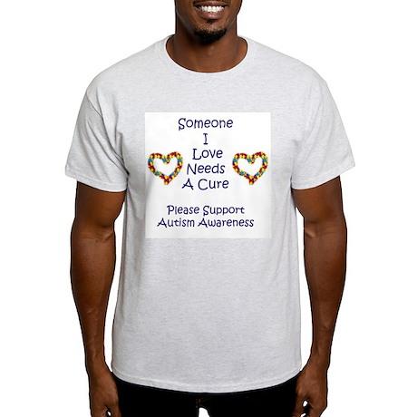 Someone I Love Needs A Cure-A Light T-Shirt