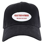 GLUTEN-FREE THE ONLY WAY TO B Black Cap
