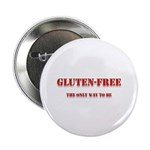 """GLUTEN-FREE THE ONLY WAY TO B 2.25"""" Button (1"""