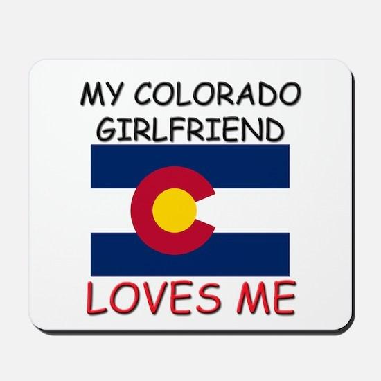 My Colorado Girlfriend Loves Me Mousepad