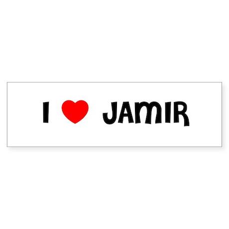 I LOVE JAMIR Bumper Sticker