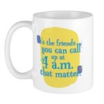 Fun Coffee Mug: It's the friends you can call up