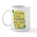 Fun Coffee Mug: If you obey all the rules