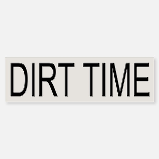 Dirt Time Tracker Bumper Bumper Bumper Sticker