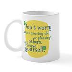 Fun Coffee Mug: Don't worry about growing old