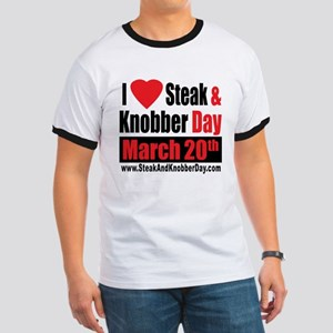 I Love Steak and Knobber Day Ringer T