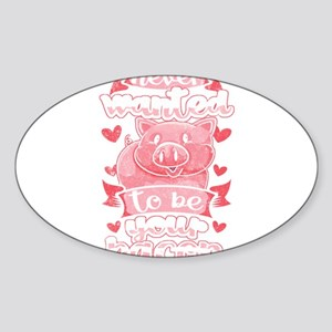 Vegan Vegetarian T Never Wanted To Be You Sticker