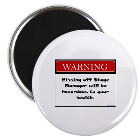 Pissing Off Stage Manager Magnet