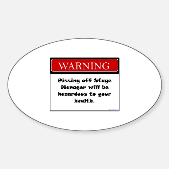 Pissing Off Stage Manager Sticker (Oval)
