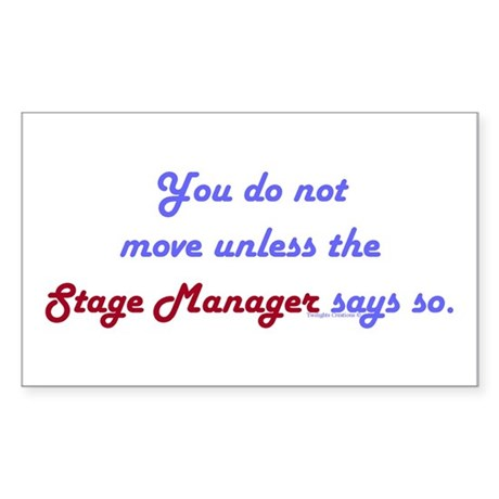 Stage Manager Says So Rectangle Sticker