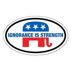 Anti-GOP Ignorance is Strength Oval Sticker