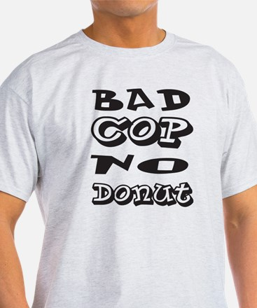 Bad Cop, No Donut T-Shirt