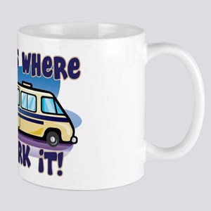 HOME IS WHERE YOU PARK IT! Mug