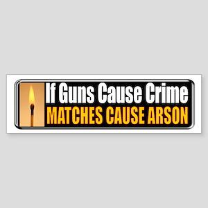 Guns and Arson Bumper Sticker