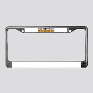 Guns and Arson License Plate Frame