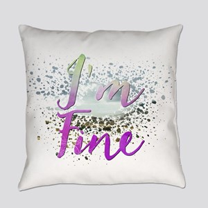 I'm Fine Everyday Pillow