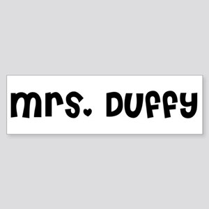 Mrs. Duffy Bumper Sticker