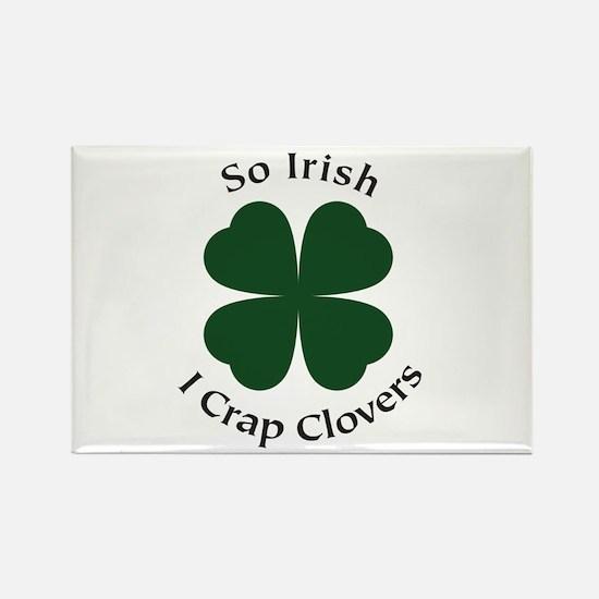 So Irish I Crap Clovers Rectangle Magnet