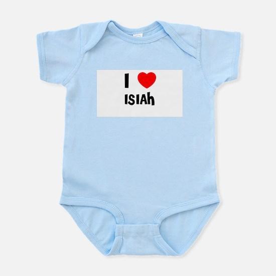 I LOVE ISIAH Infant Creeper