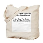 The truth is a two edged sword... Tote Bag