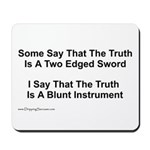 The truth is a two edged sword... Mousepad